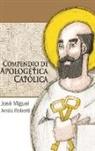 Jose Miguel Arra Iz Roberti, Jose Miguel Arraiz Roberti, José Miguel Arráiz Roberti - Compendio de Apologética Católica