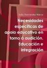 Sofaa Ferna Ndez Naray, Sofia Fernandez Naray, Sofía Fernández Naray - Necesidades específicas de apoio educativo en torno á audición. Educación e integración