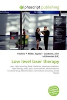 Agne F Vandome, John McBrewster, Frederic P. Miller, Agnes F. Vandome - Low level laser therapy