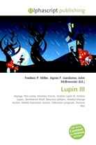 Agne F Vandome, John McBrewster, Frederic P. Miller, Agnes F. Vandome - Lupin III