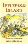 Muz Murray, Muz Murray, Michael Everson - Ifflepinn Island: A Tale to Read Aloud for Green-Growing Children and Evergreen Adults