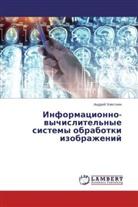 Andrej Hlestkin, Andrey Khlestkin - Informacionno-vychislitel'nye sistemy obrabotki izobrazhenij
