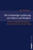Inge Schubert - Die schwierige Loslösung von Eltern und Kindern