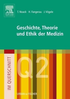 Heine Fangerau, Heiner Fangerau, Thorsten Noack, Jörg Vögele - Im Querschnitt - Geschichte, Theorie und Ethik in der Medizin