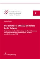 Markus Gredig - Der Schutz des UNESCO-Welterbes in der Schweiz