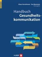 BAUMANN, Eva Baumann, Klau Hurrelmann, Klaus Hurrelmann - Handbuch Gesundheitskommunikation