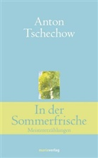 Anton Tschechow, Anton Pawlowitsch Tschechow - In der Sommerfrische