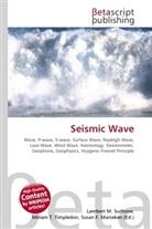 Susan F Marseken, Susan F. Marseken, Lambert M. Surhone, Miria T Timpledon, Miriam T. Timpledon - Seismic Wave