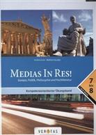 Andrea Grom, Wolfram Kautzky - Medias in res!: Kompetenzorientierter Übungsband: Europa, Politik, Philosophie und Fachliteratur