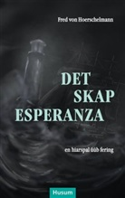 Fred von Hoerschelmann, Volker F Faltings, Volkert F. Faltings - Det skap Esperanza