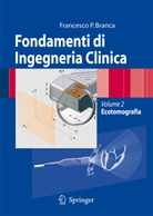 Francesco P. Branca, Francesco Paolo Branca - Fondamenti di Ingegneria Clinica - Volume 2