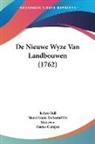 Petrus Camper, Henri Louis Duhamel Du Monceau, Jethro Tull - De Nieuwe Wyze Van Landbouwen (1762)