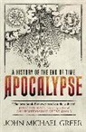 John Michael Greer, John Michael Greer - Apocalypse: A History of the End of Time