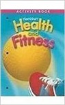 Hsp, Hsp (COR), Harcourt School Publishers - Health & Fitness/Be Active, Grade 3 Activity Book