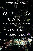 Michio Kaku - Visions - How Science Will Revolutionize the 21st Century