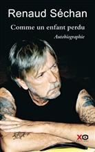 Renaud Séchan - Comme un enfant perdu : autobiographie