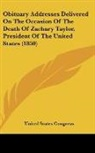 United States Congre, United States Congress - Obituary Addresses Delivered on the Occa