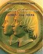 Wolfgang Boetticher - Robert Schumann. Leben und Werk