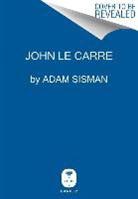 Adam Sisman - John Le Carré