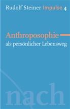 Lydia Fechner, Rudolf Steiner, Jea C Lin, Jean C Lin, Jean C. Lin, Jean-Claud Lin... - Anthroposophie als persönlicher Lebensweg