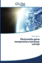Kaspars Olders - Ekstremalo gaisa temperaturu izmai as Latvija