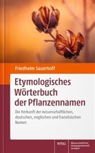 Friedhelm Sauerhoff - Etymologisches Wörterbuch der Pflanzennamen