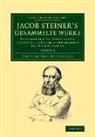 Jakob Steiner, Karl Weierstrass - Jacob Steiner''s Gesammelte Werke