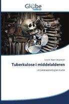 Louise Vigen Jørgensen - Tuberkulose i middelalderen