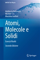 Adalbert Balzarotti, Adalberto Balzarotti, Michel Cini, Michele Cini, Massi Fanfoni, Massimo Fanfoni - Atomi, Molecole e Solidi
