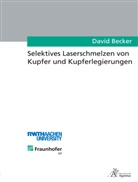 David Becker, Peter David - Selektives Laserschmelzen von Kupfer und Kupferlegierungen