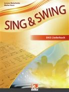 Walter Kern, Lorenz Maierhofer, Walter Kern, Lorenz Maierhofer - Sing & Swing - DAS Liederbuch: Sing & Swing DAS neue Liederbuch - Schülerbuch