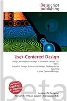 Susan F Marseken, Susan F. Marseken, Lambert M. Surhone, Miria T Timpledon, Miriam T. Timpledon - User-Centered Design