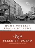 Hors Bosetzky, Horst Bosetzky, Rengha Rodewill - -ky's Berliner Jugend