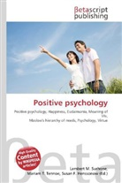 Susan F Marseken, Susan F. Henssonow, Susan F. Marseken, Lambert M. Surhone, Miria T Timpledon, Mariam T. Tennoe... - Positive psychology