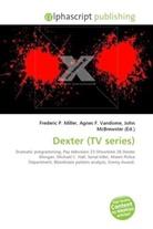 Agne F Vandome, John McBrewster, Frederic P. Miller, Agnes F. Vandome - Dexter (TV series)