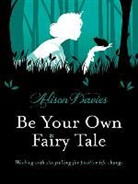 Davies, Alison Davies - Be Your Own Fairy Tale