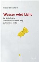 Liesel Solscheid - Wasser wird Licht