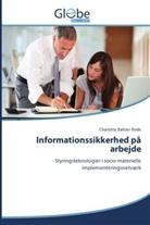 Charlotte Baltzer Rode - Informationssikkerhed på arbejde
