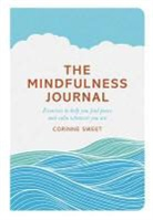 Marcia Mihotich, Corinne Sweet - The Mindfulness Journal