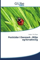 Anders Friis Olsen - Pesticider i Danmark - Miljø og forvaltning