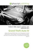 Agne F Vandome, John McBrewster, Frederic P. Miller, Agnes F. Vandome - Grand Theft Auto IV