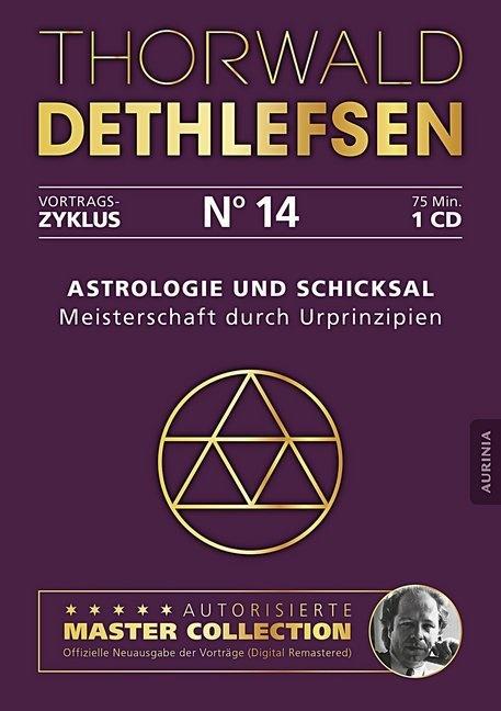 Thorwald Dethlefsen - Astrologie und Schicksal - Meisterschaft durch Urprinzipien, Audio-CD (Hörbuch) - Vortrag 14, Lesung. CD Standard Audio Format. Ungekürzte Ausgabe