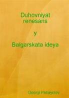 Georgi Panayotov - Duhovniyat Renesans y Balgarskata Ideya