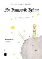 Antoine de Saint-Exupéry - An Pennsevik Byhan. Der kleine Prinz, kornische Ausgabe