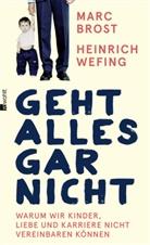 Marc Brost, Heinrich Wefing - Geht alles gar nicht