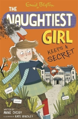 Enid Blyton, Anne Digby - Naughtiest Girl Keeps A Secret - The Naughtiest Girl