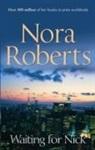 Nora Roberts - Waiting for Nick