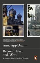 Anne Applebaum, Applebaum Anne - Between East and West