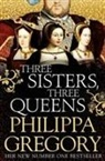 Philippa Gregory, Philippa Gregory - Three Sisters, Three Queens