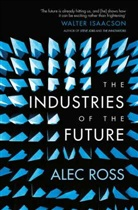 Alec Ross, Alec Ross - The Industries of the Future